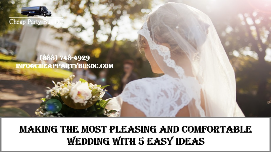 Fantastic Ideas to Consider While Planning a Comfort Based Wedding