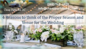 4 Reasons to think of the Proper Season and Venue for the Wedding